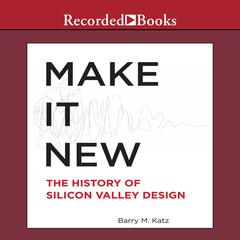 Make It New by Barry M. Katz