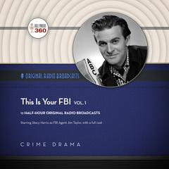 This Is Your FBI, Vol. 1  by Hollywood 360