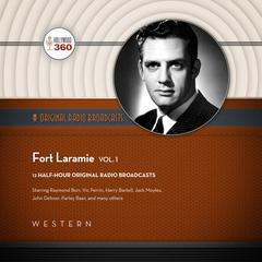 Fort Laramie, Vol. 1  by Hollywood 360, CBS Radio