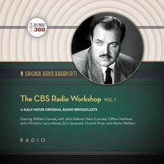 The CBS Radio Workshop, Vol. 1 by Hollywood 360, various authors