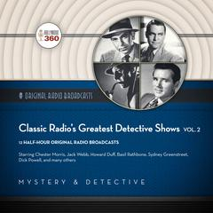 Classic Radio's Greatest Detective Shows, Vol. 2 by Hollywood 360