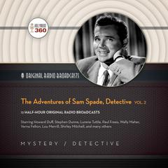 The Adventures of Sam Spade, Detective, Vol. 2  by Hollywood 360
