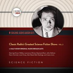 Classic Radio's Greatest Science Fiction Shows, Vol. 2 by Hollywood 360