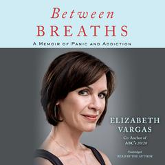 Between Breaths by Elizabeth Vargas