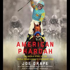 American Pharoah by Joe Drape