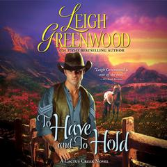 To Have and to Hold by Leigh Greenwood
