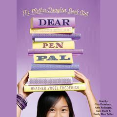 Dear Pen Pal by Heather Vogel Frederick