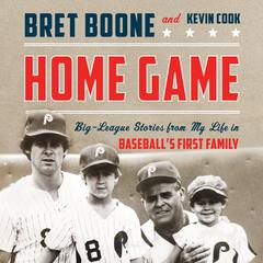 Home Game by Bret Boone, Kevin Cook
