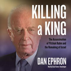 Killing a King by Dan Ephron