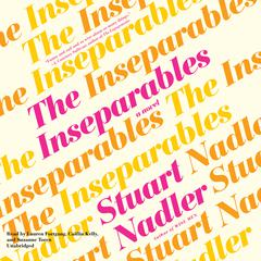 The Inseparables by Stuart Nadler