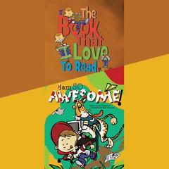 The Book That I Love to Read & I Am So Awesome by Joe Fitzpatrick