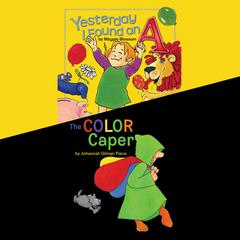 Yesterday I Found an A & The Color Caper by Maggie Blossom