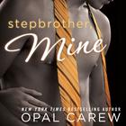 Stepbrother, Mine  by Opal Carew