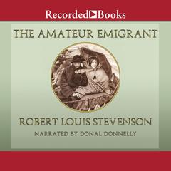 The Amateur Emigrant by Robert Louis Stevenson