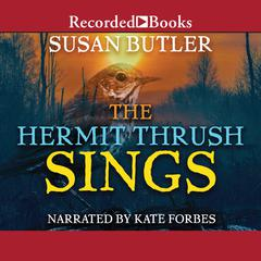 The Hermit Thrush Sings by Susan Butler