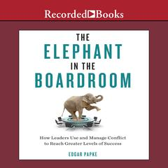The Elephant in the Boardroom by Edgar Papke