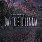 Dante's Dilemma by Lynne Raimondo