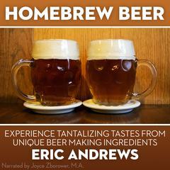 Homebrew Beer  by Eric Andrews, Erik Andrews