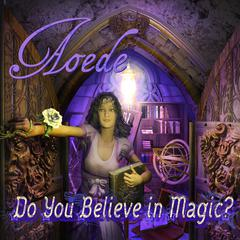 Do You Believe In Magic? by Lisa Sniderman