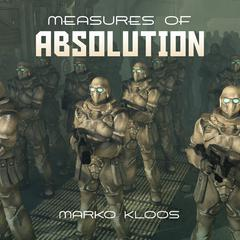 Measures of Absolution by Marko Kloos