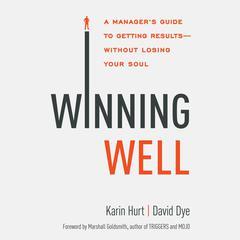 Winning Well by Karin Hurt, David Dye