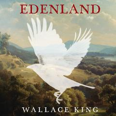 Edenland by Wallace King