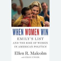 When Women Win by Ellen Malcolm, Ellen R. Malcolm, Craig Unger
