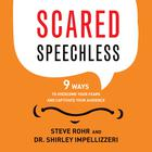 Scared Speechless by Steve Rohr, Shirley Impellizzeri