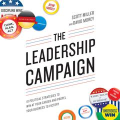 The Leadership Campaign by Scott Miller, David Morey