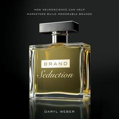 Brand Seduction by Daryl Weber