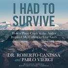 I Had to Survive by Dr. Roberto Canessa, Pablo Vierci