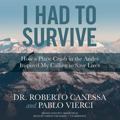 I Had to Survive by Dr. Roberto Canessa, Pablo Vierci