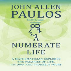 A Numerate Life by John Allen Paulos