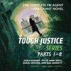 Tough Justice by Carla Cassidy, Tyler Anne Snell, Carol Ericson, Gail Barrett