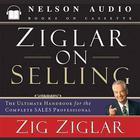 Ziglar on Selling by ZIg Ziglar
