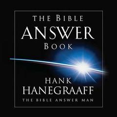 The Bible Answer Book by Hank Hanegraaff