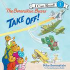 The Berenstain Bears Take Off! by Mike Berenstain