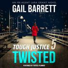 Tough Justice: Twisted by Gail Barrett