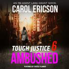 Tough Justice: Ambushed by Carol Ericson