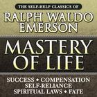 Mastery of Life by Ralph Waldo Emerson