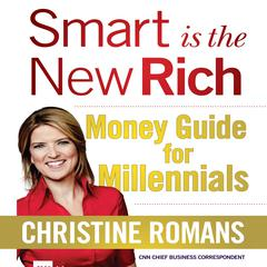 Smart Is the New Rich by Christine Romans