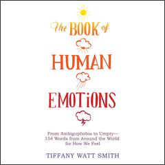 The Book of Human Emotions by Tiffany Watt Smith