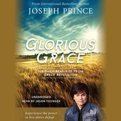 Glorious Grace by Joseph Prince