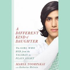 A Different Kind of Daughter by Maria Toorpakai, Katharine Holstein