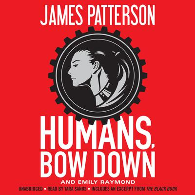 Humans, Bow Down by James Patterson, Emily Raymond