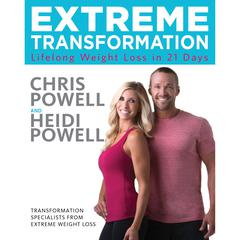 Extreme Transformation by Chris Powell, Heidi Powell