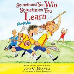 Sometimes You Win—Sometimes You Learn for Kids by Steve Bjorkman