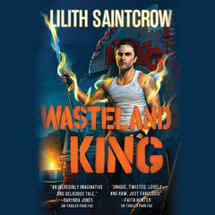 Wasteland King by Lilith Saintcrow