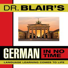 Dr. Blair's German in No Time by Dr. Robert Blair
