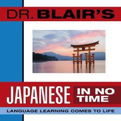 Dr. Blair's Japanese in No Time by Dr. Robert Blair